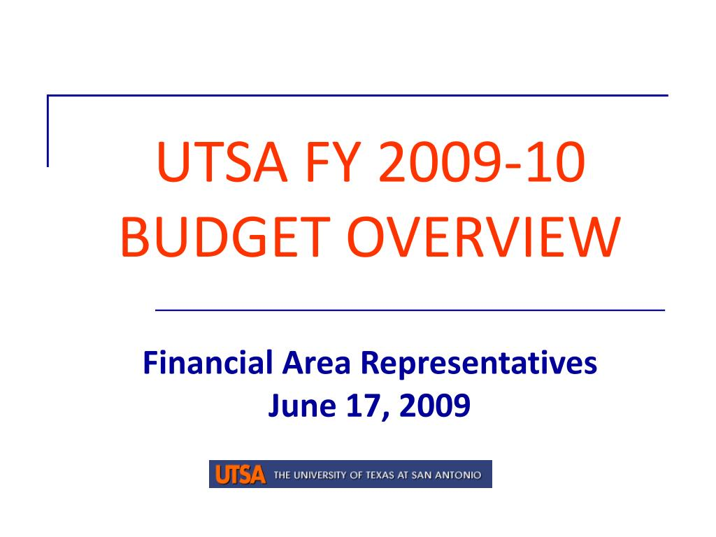 utsa fy 2009 10 budget overview financial area representatives june 17 2009