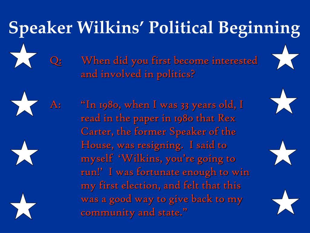 Speaker Wilkins' Political Beginning