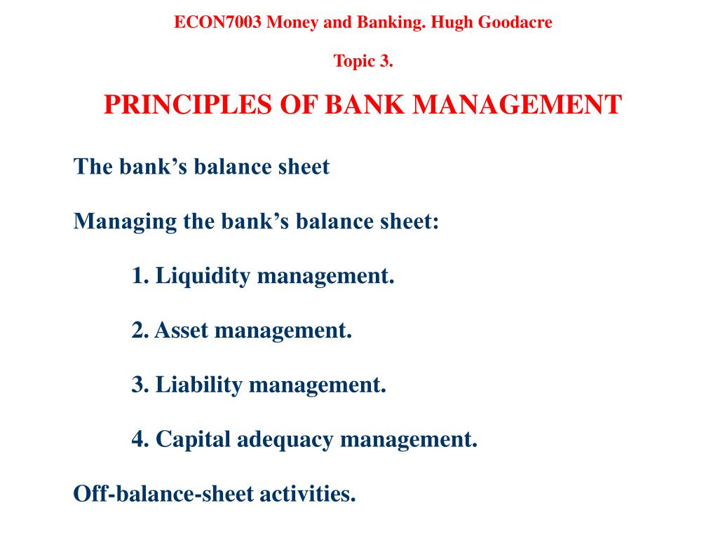 econ7003 money and banking hugh goodacre topic 3 principles of bank management