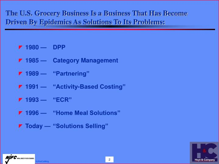 The U.S. Grocery Business Is a Business That Has Become Driven By Epidemics As Solutions To Its Prob...