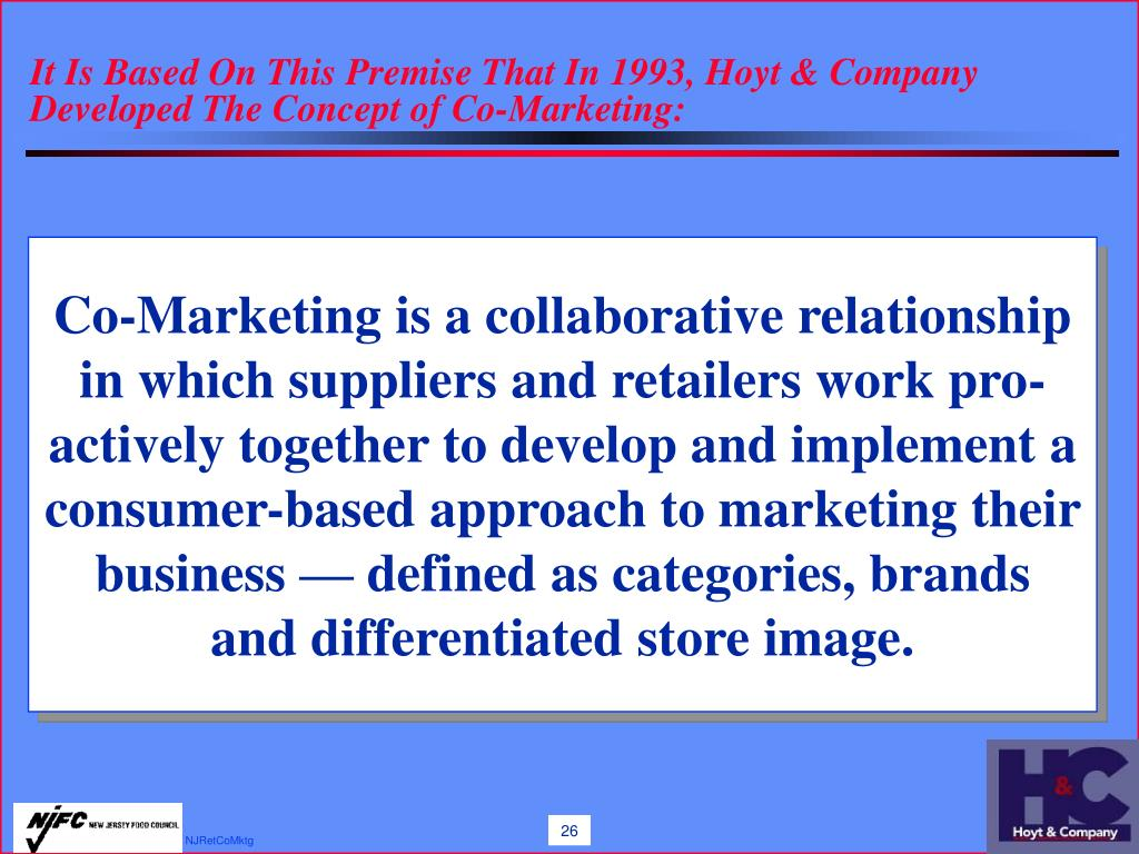 It Is Based On This Premise That In 1993, Hoyt & Company Developed The Concept of Co-Marketing: