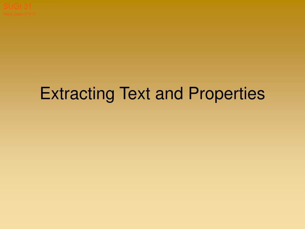 Extracting Text and Properties