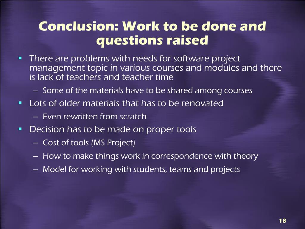 Conclusion: Work to be done and questions raised
