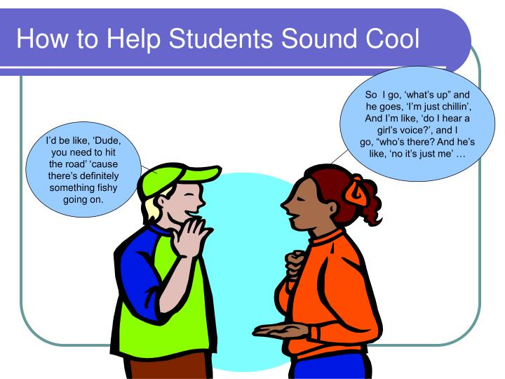 How to help students sound cool