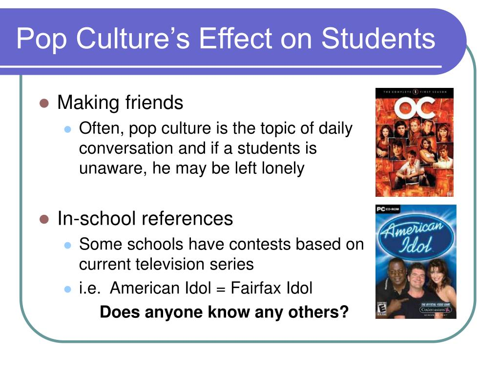 Pop Culture's Effect on Students
