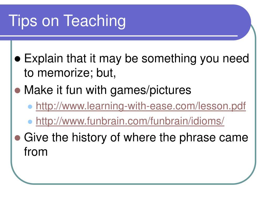 Tips on Teaching