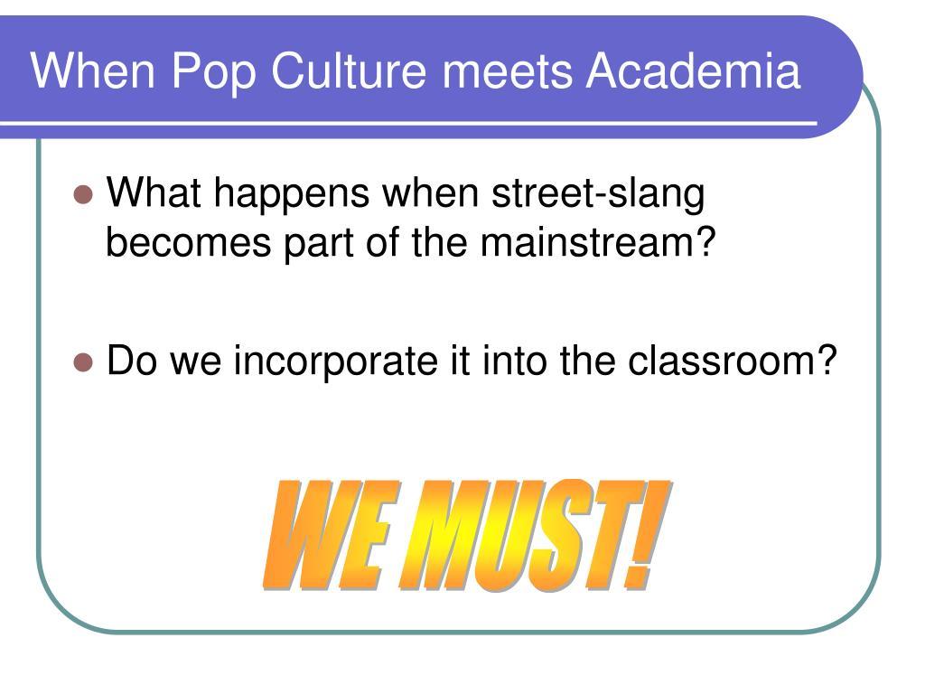 When Pop Culture meets Academia