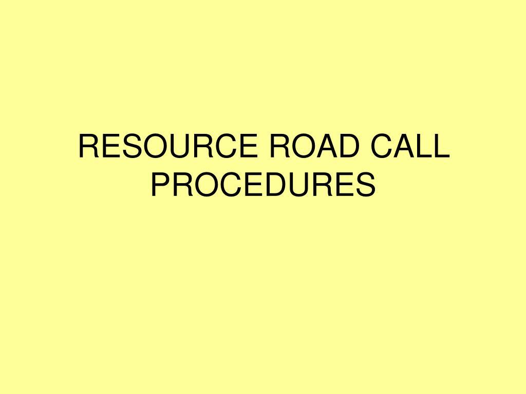 resource road call procedures l.