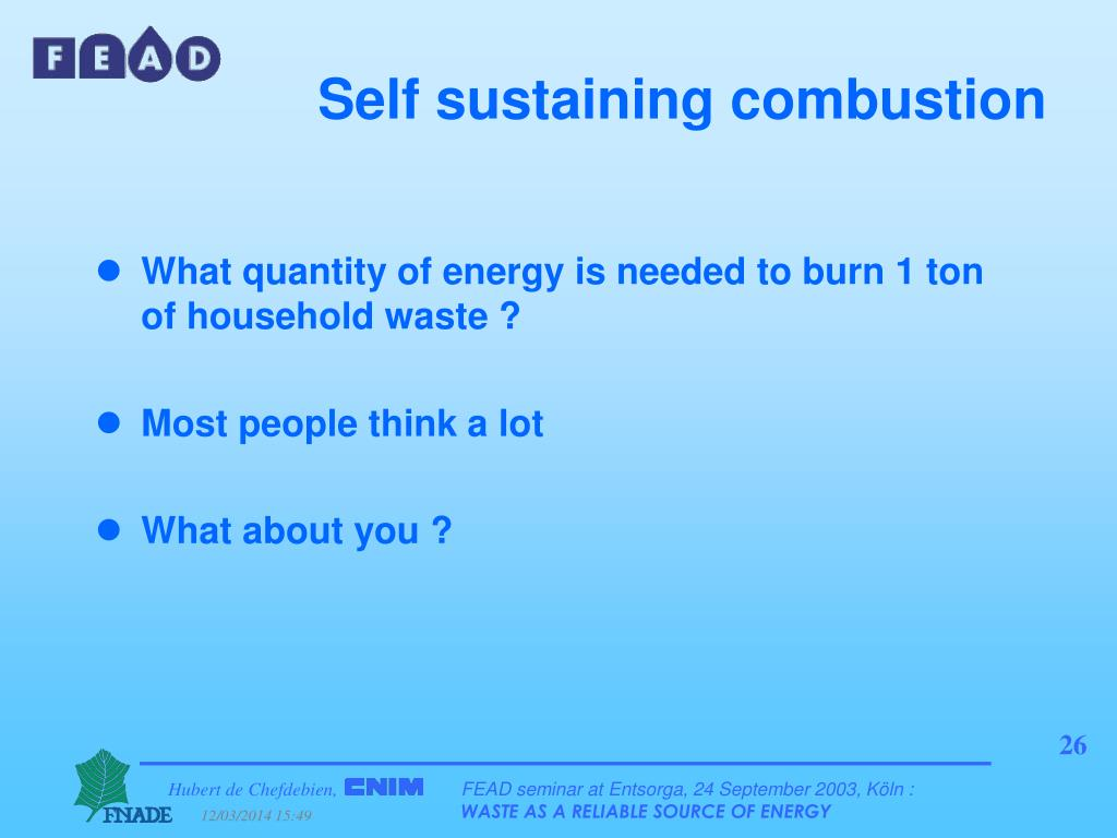 Self sustaining combustion