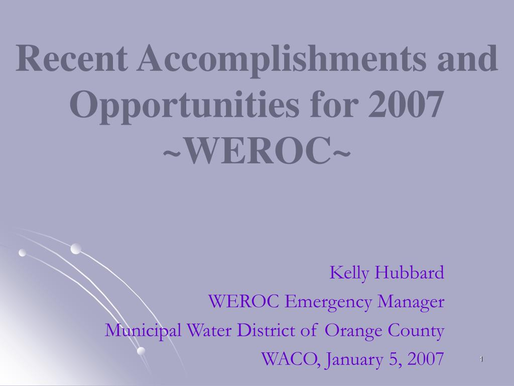 Recent Accomplishments and Opportunities for 2007