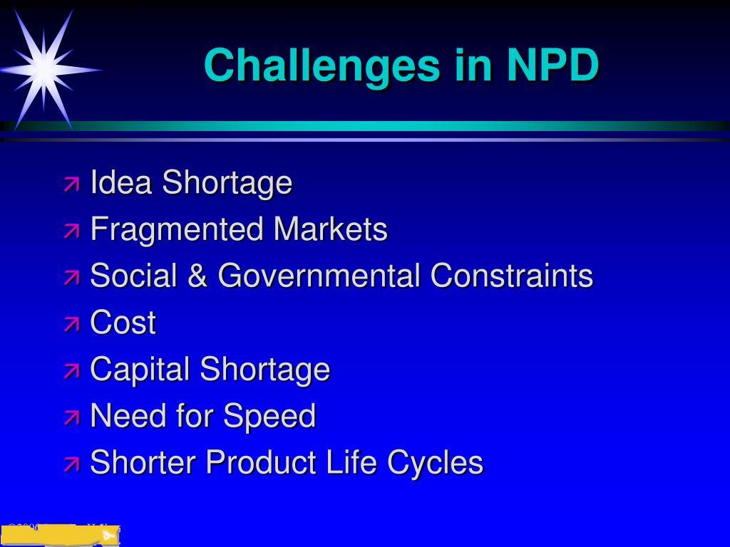 Challenges in NPD
