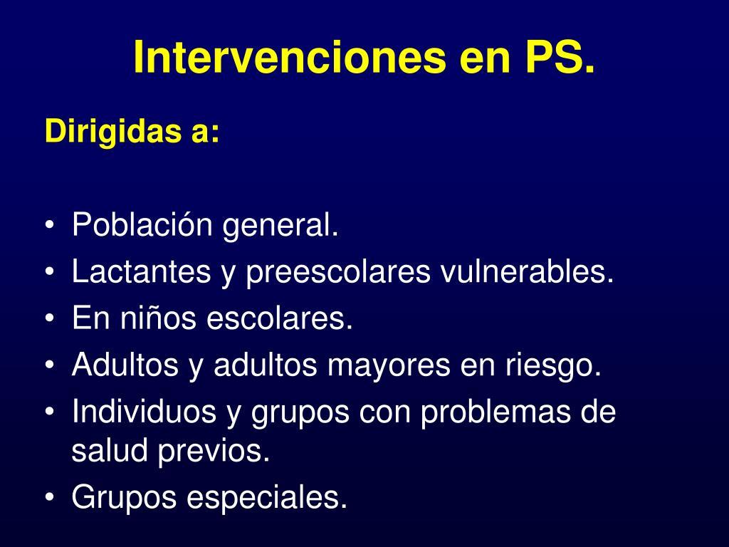 Intervenciones en PS.