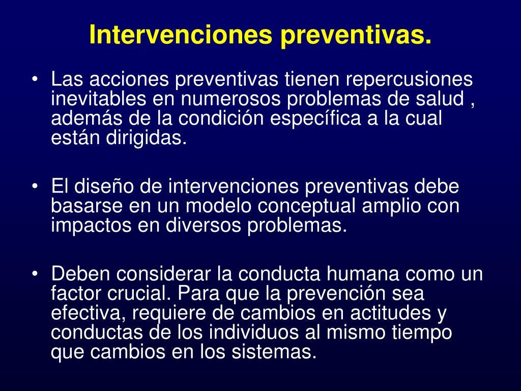 Intervenciones preventivas.