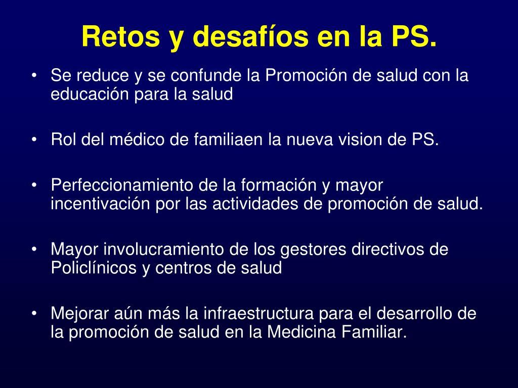 Retos y desafíos en la PS.