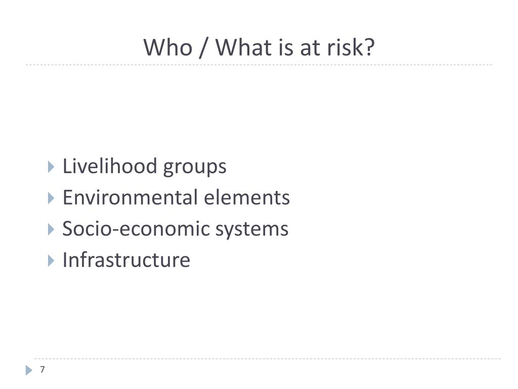 Who / What is at risk?