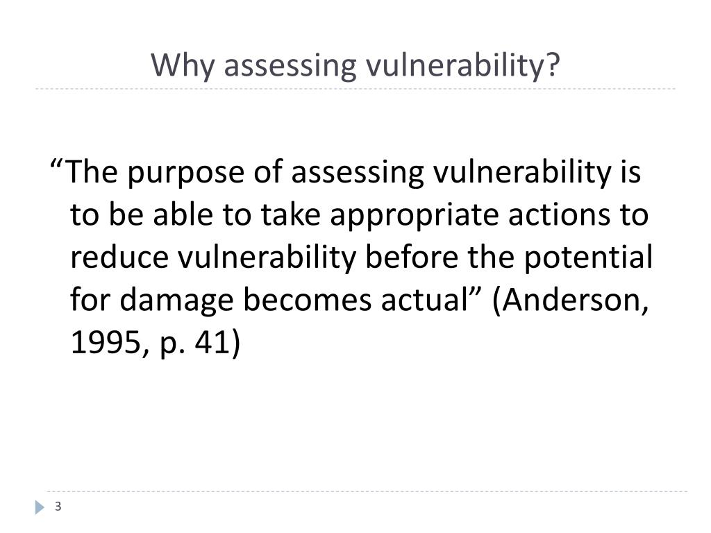 Why assessing vulnerability?
