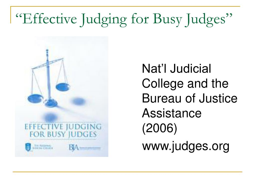 """Effective Judging for Busy Judges"""