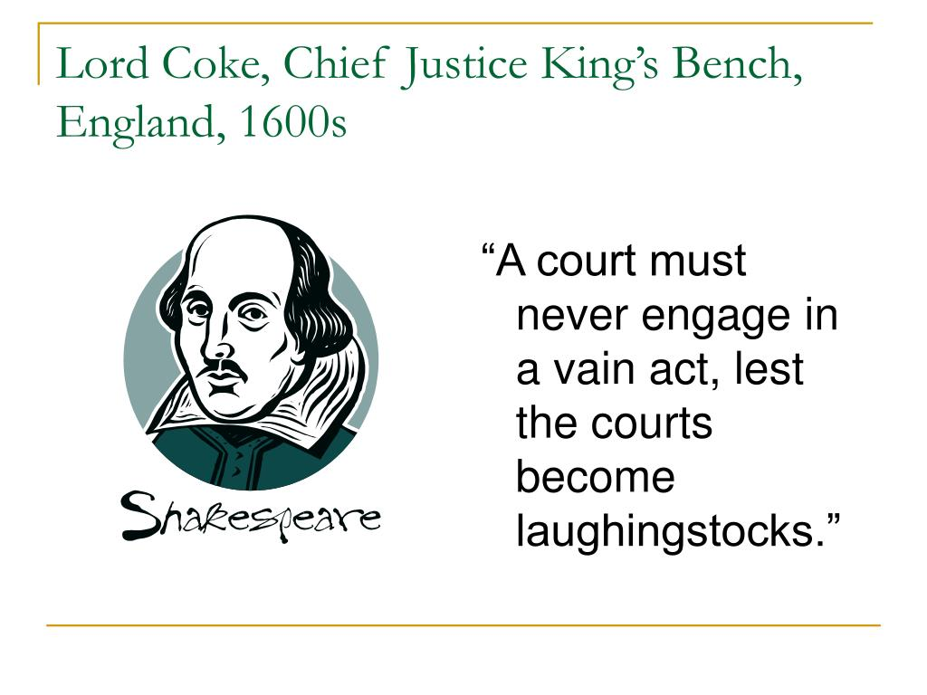 Lord Coke, Chief Justice King's Bench, England, 1600s