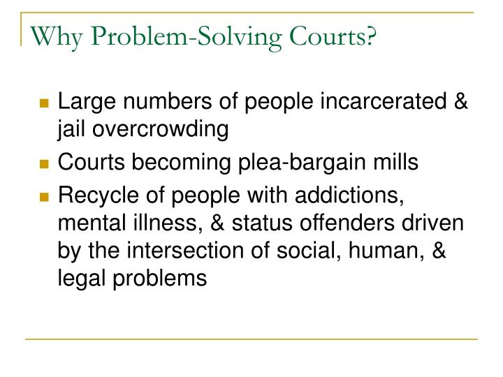 Why problem solving courts