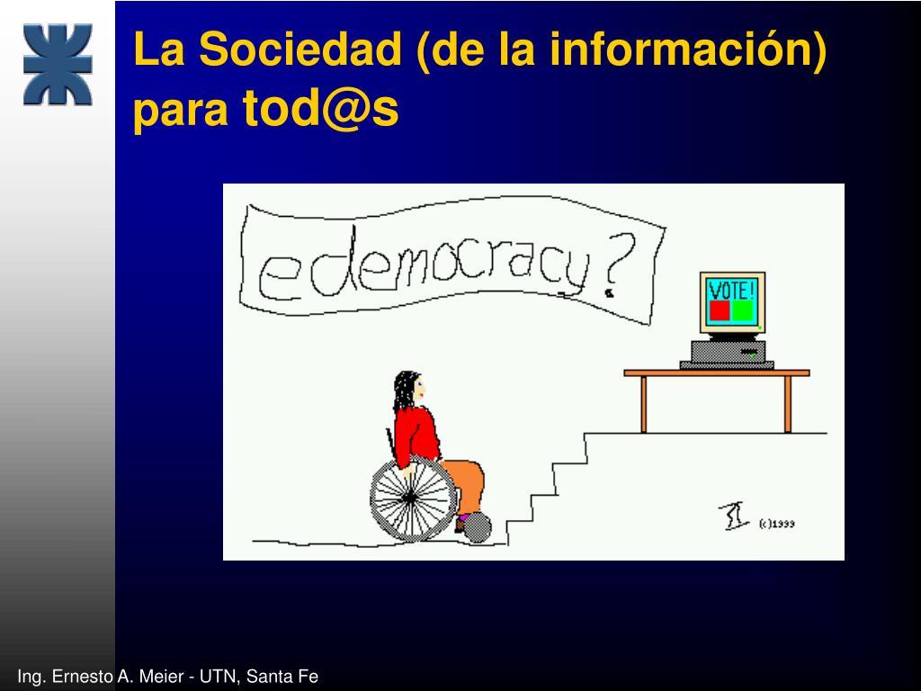 La Sociedad (de la información) para