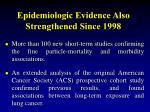 epidemiologic evidence also strengthened since 1998