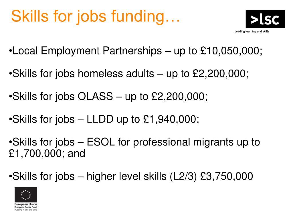Skills for jobs funding…