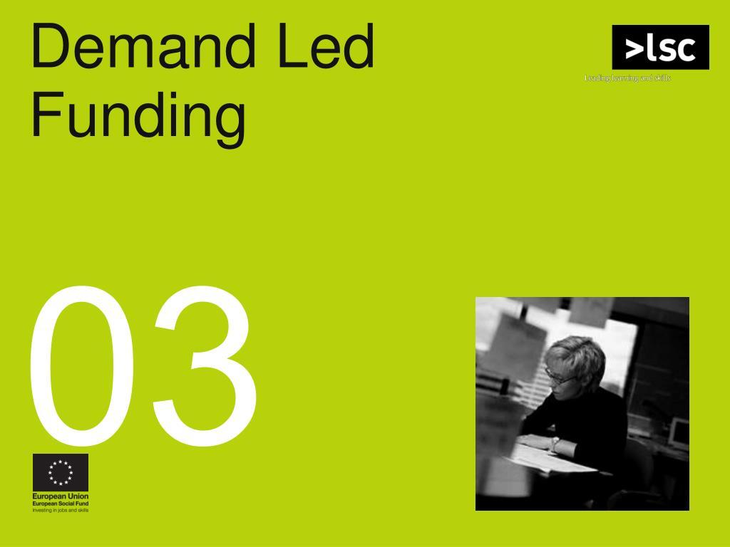 Demand Led