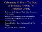 celebrating 10 years the index of economic activity for humboldt county