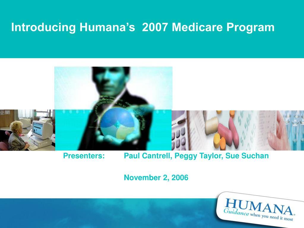 Introducing Humana's  2007 Medicare Program