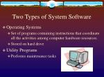 two types of system software