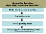 generating questions what might instruction look like