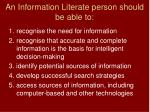 an information literate person should be able to
