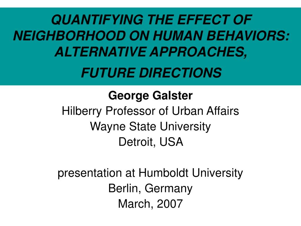 quantifying the effect of neighborhood on human behaviors alternative approaches future directions