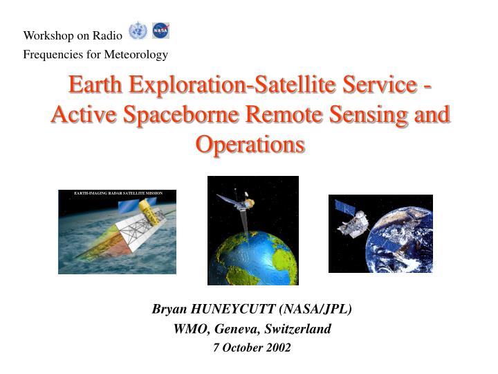 Earth exploration satellite service active spaceborne remote sensing and operations