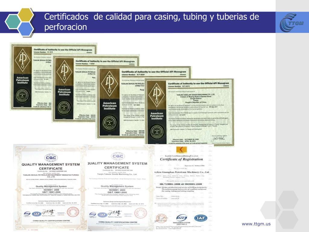 Certificados  de calidad para casing, tubing y tuberias de perforacion