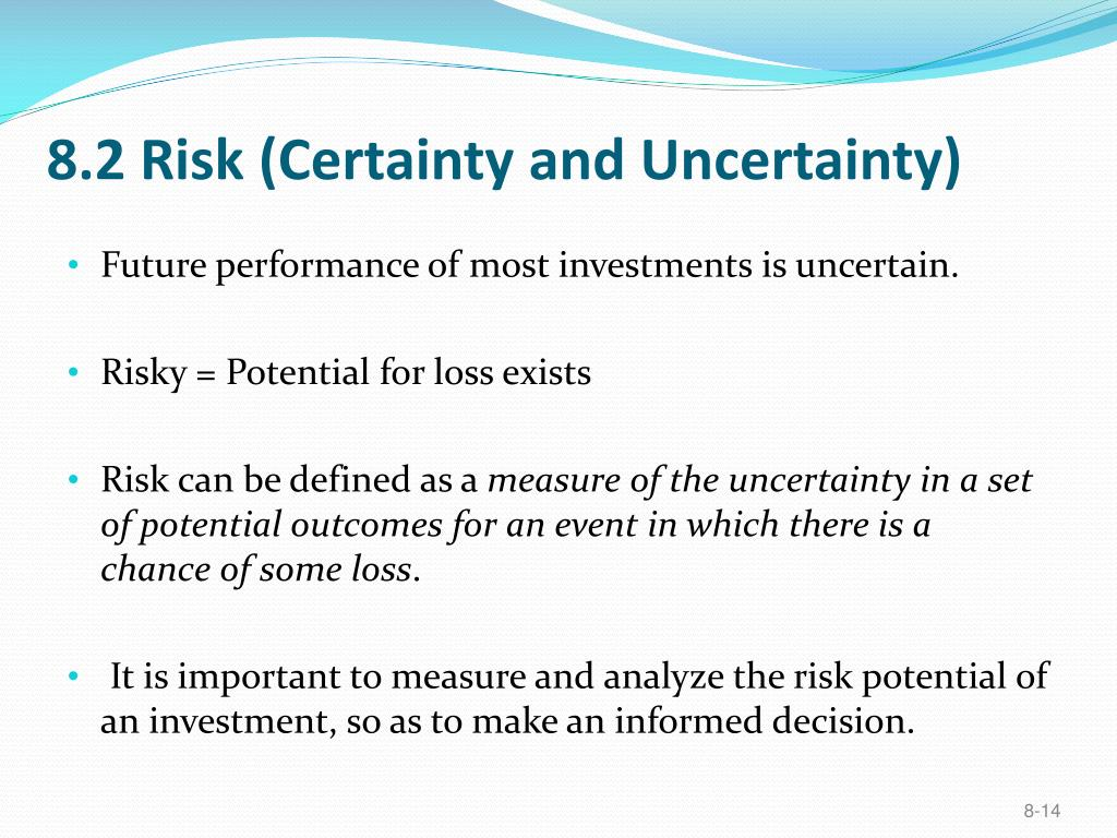 8.2 Risk (Certainty and Uncertainty)