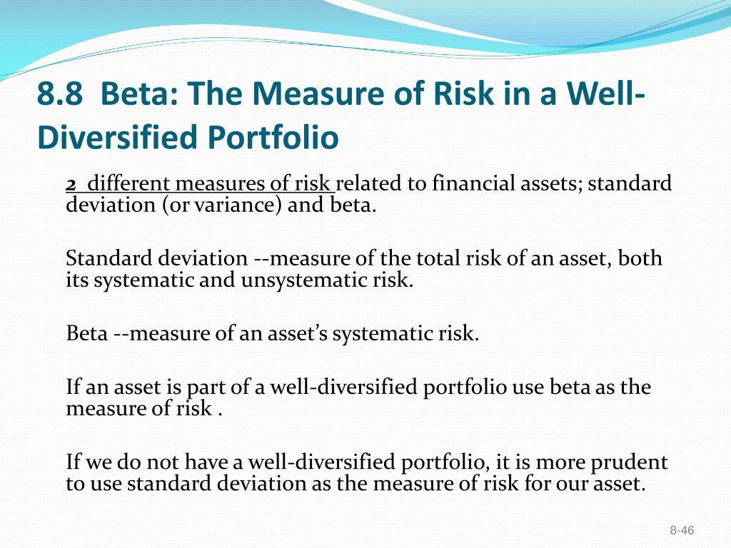 8.8  Beta: The Measure of Risk in a Well-Diversified Portfolio