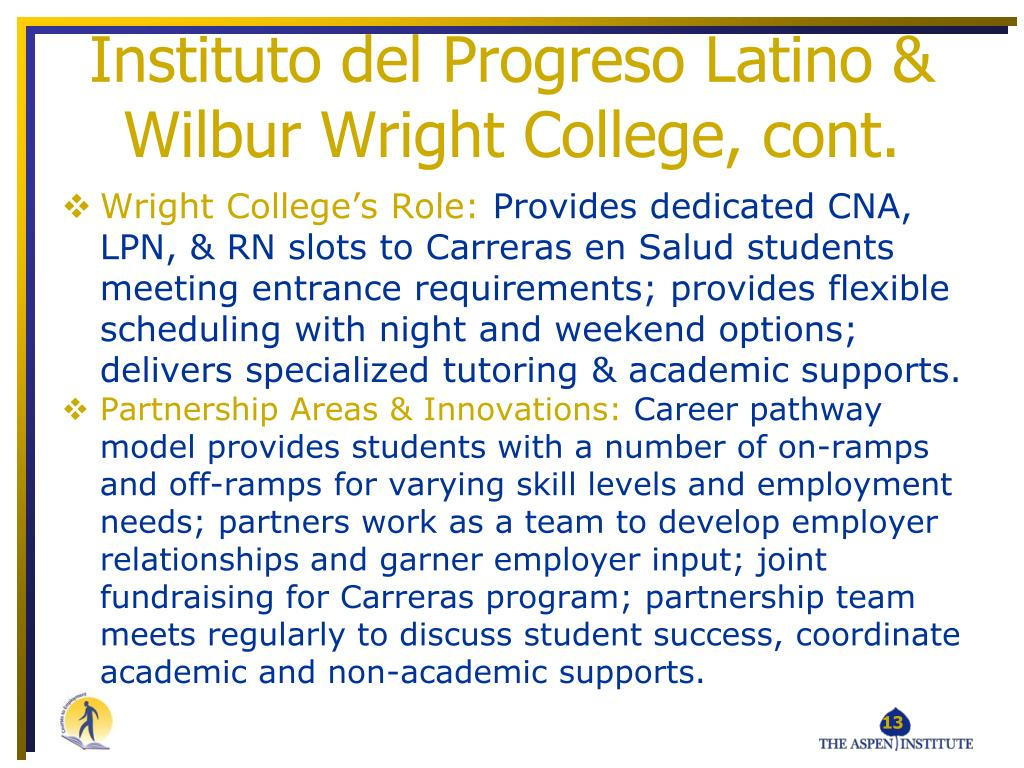 Instituto del Progreso Latino & Wilbur Wright College, cont.