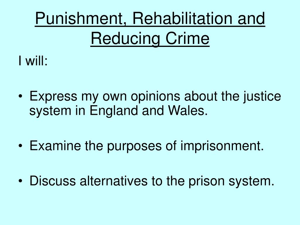 punishment or rehabilitation Should prisons focus more on punishment and be whether more punishment and less rehabilitation would more on punishment and less on rehabilitation.