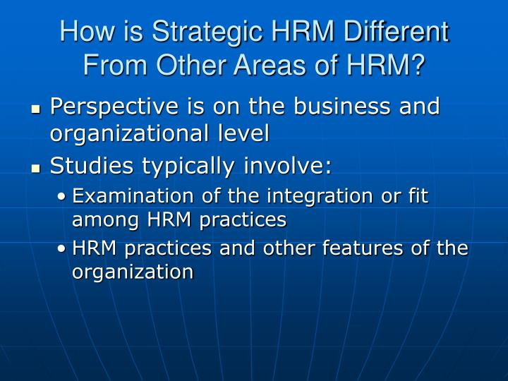 How is Strategic HRM Different From Other Areas of HRM?