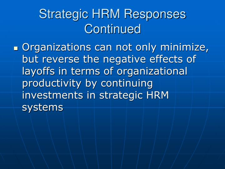 Strategic HRM Responses Continued