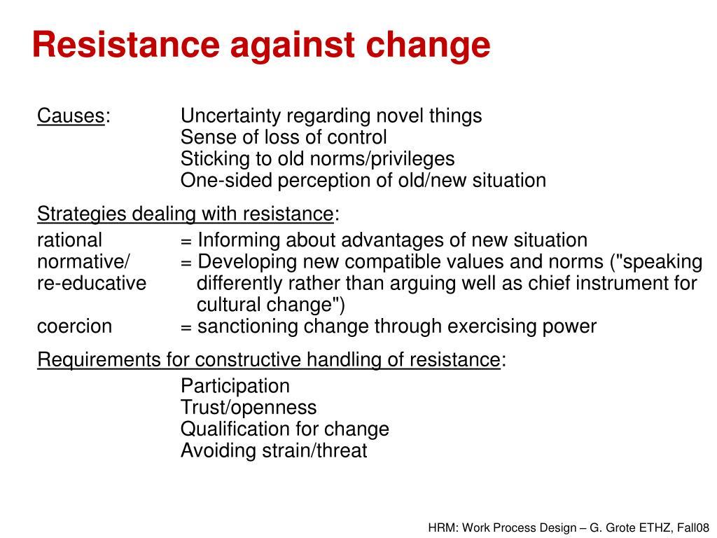 Resistance against change