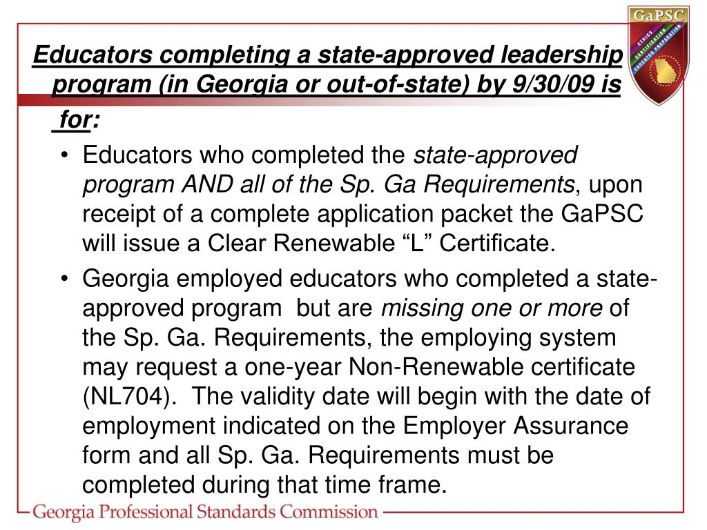 Educators completing a state-approved leadership program (in Georgia or out-of-state) by 9/30/09 is