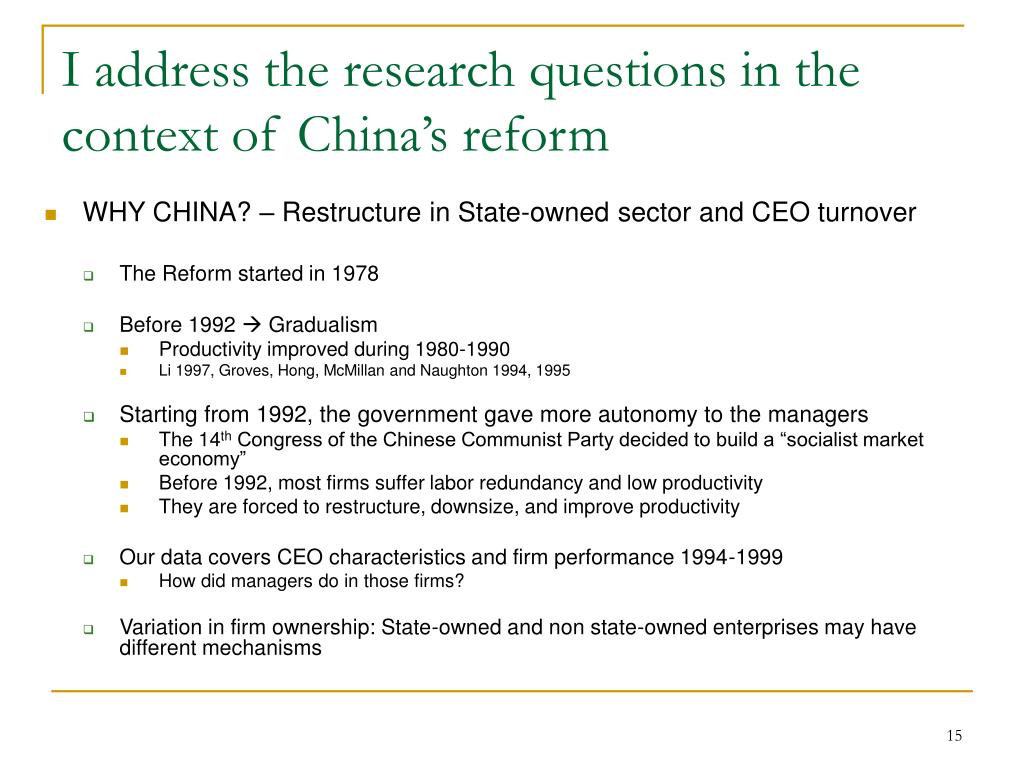 I address the research questions in the context of China's reform