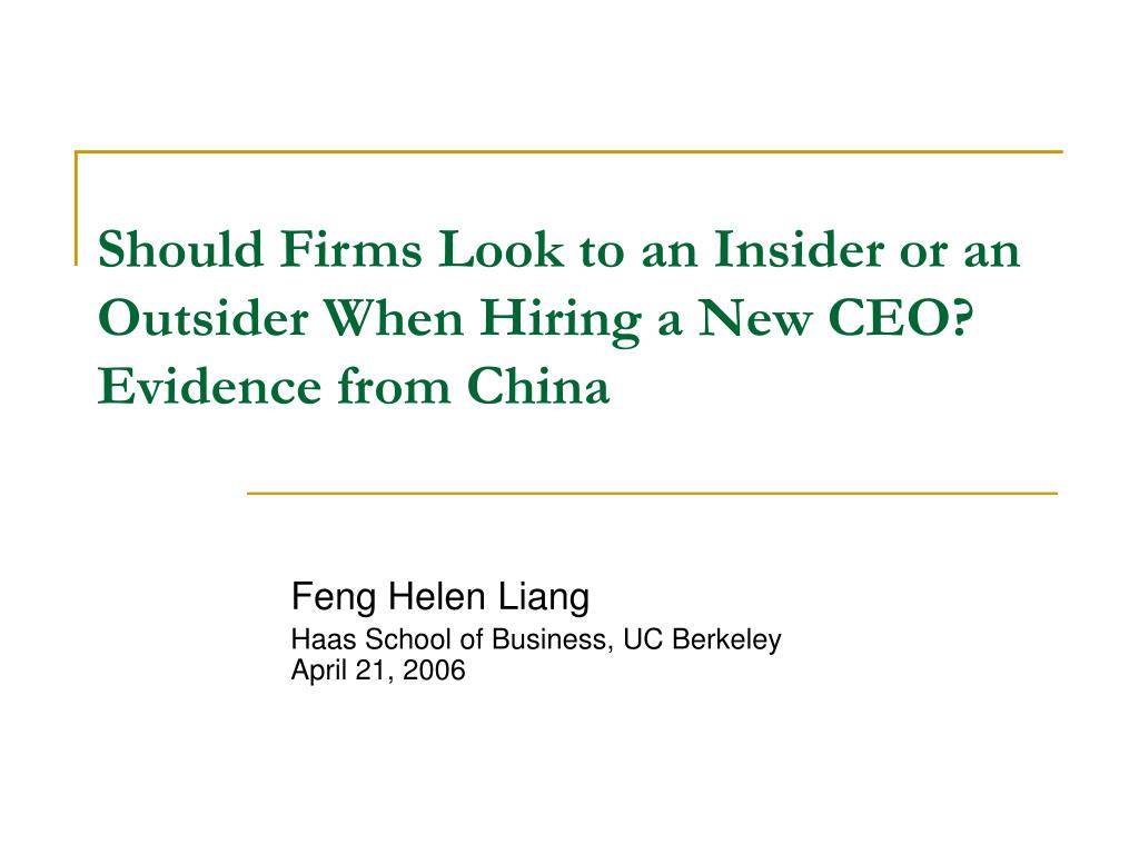 should firms look to an insider or an outsider when hiring a new ceo evidence from china l.