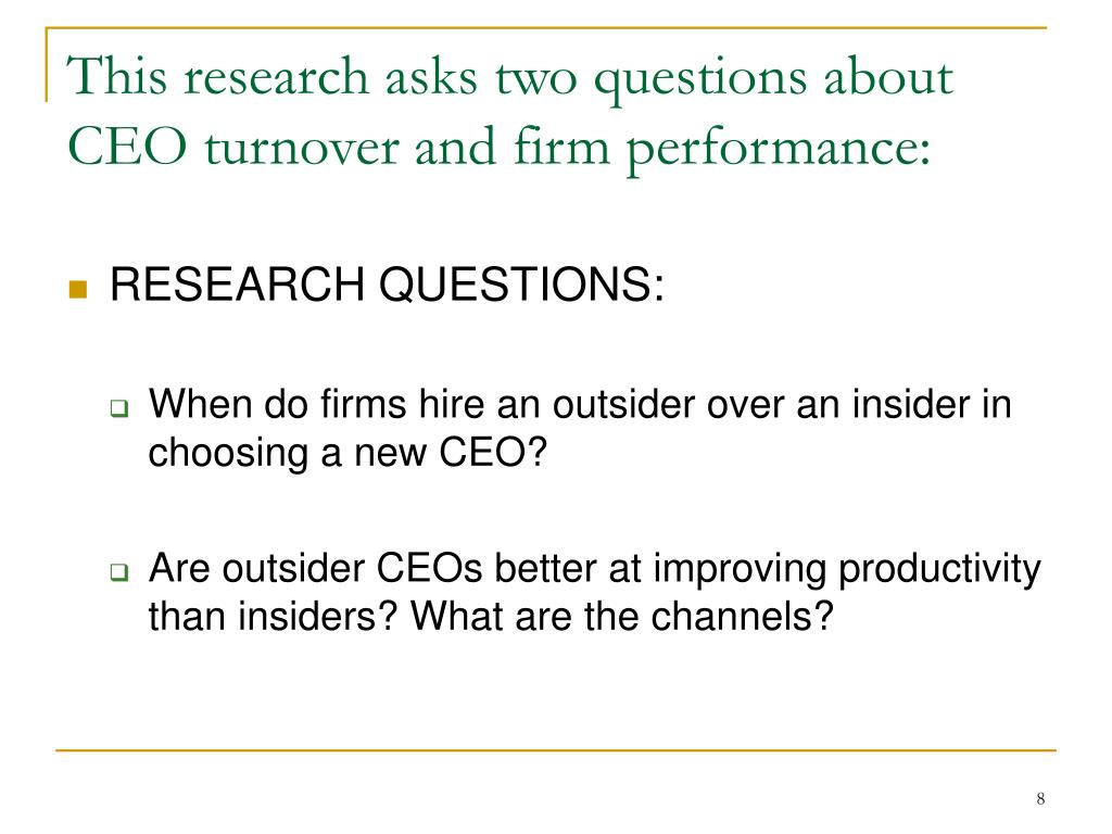 This research asks two questions about CEO turnover and firm performance: