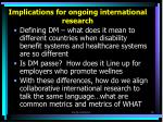 implications for ongoing international research36