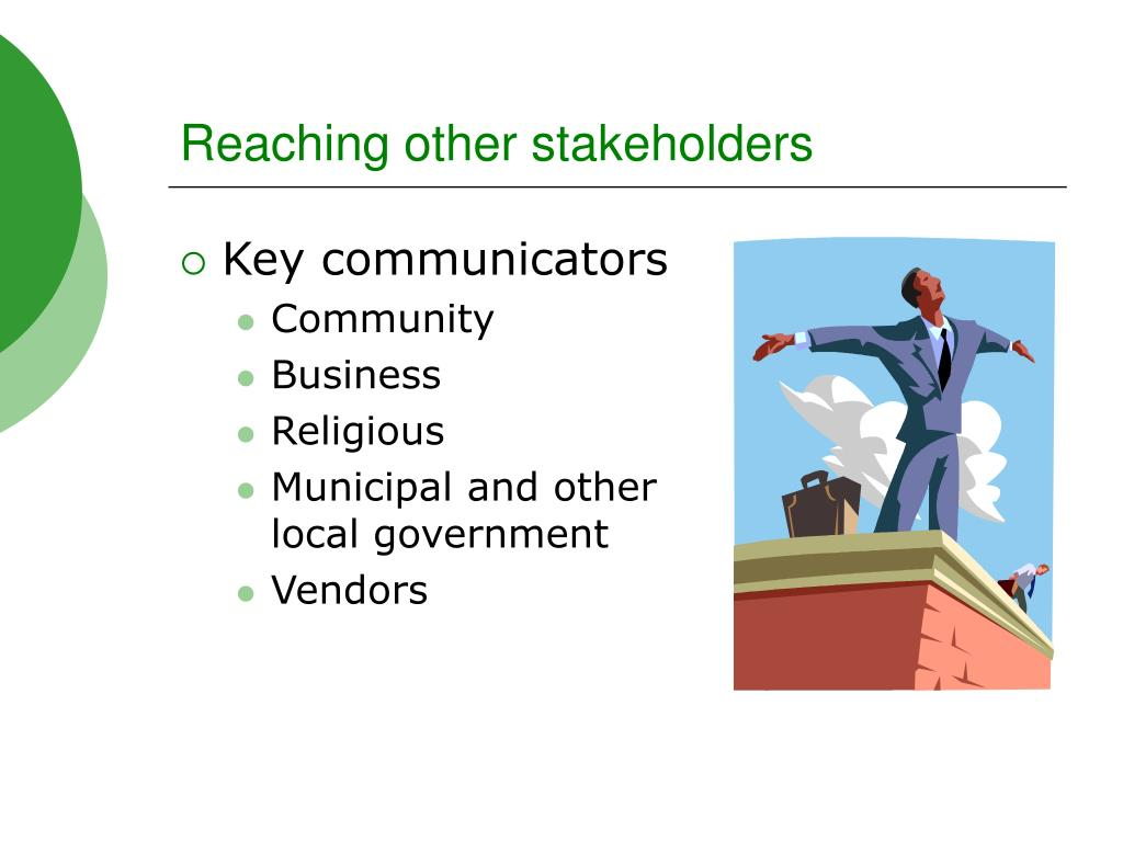 Reaching other stakeholders