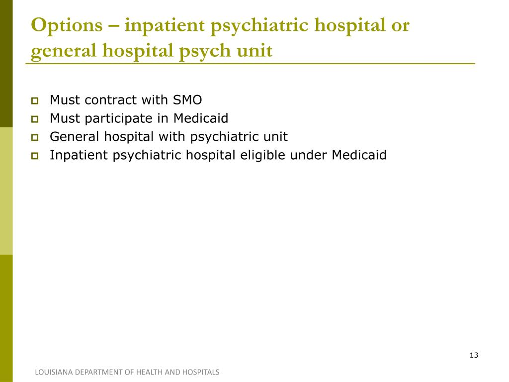 Options – inpatient psychiatric hospital or general hospital psych unit