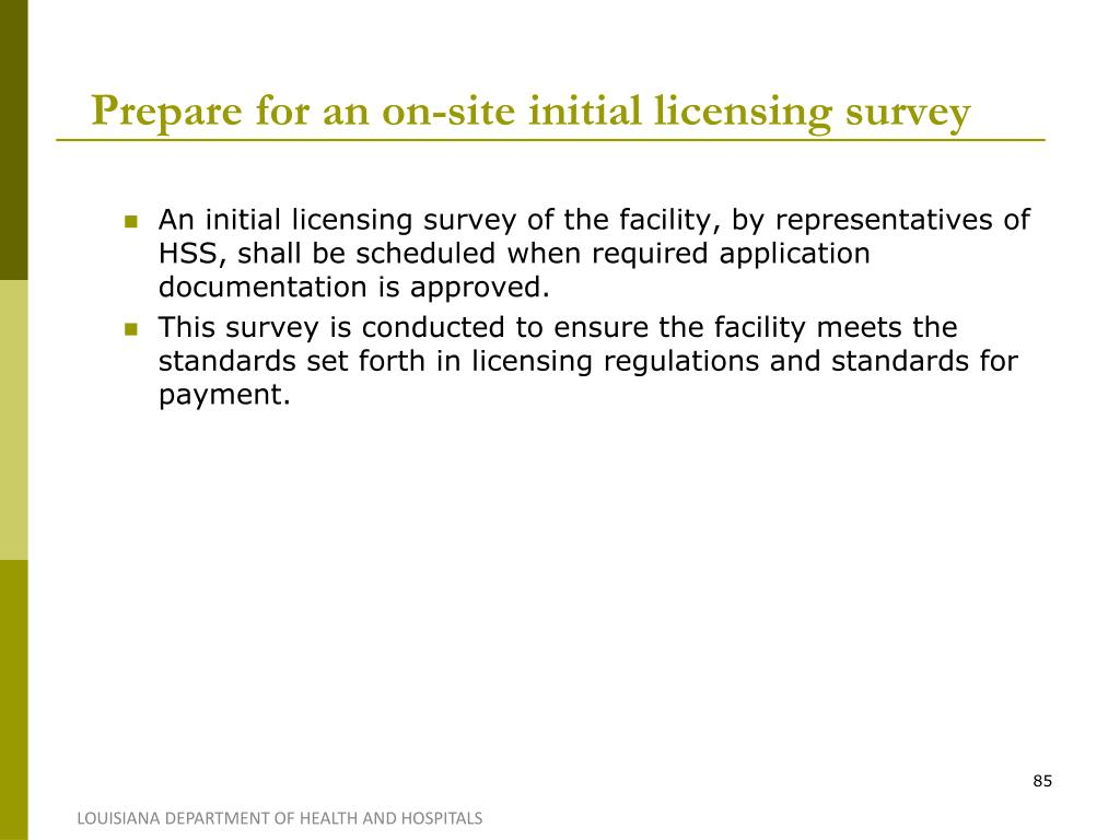 Prepare for an on-site initial licensing survey